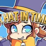 A Hat In Time is not coming