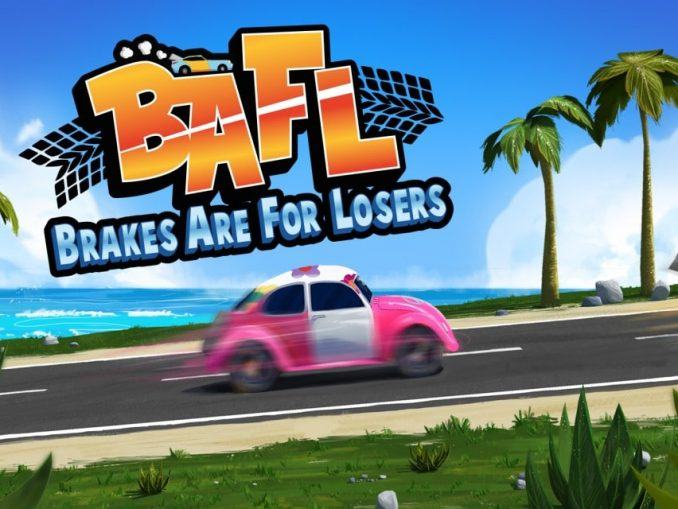 Release - BAFL – Brakes Are For Losers