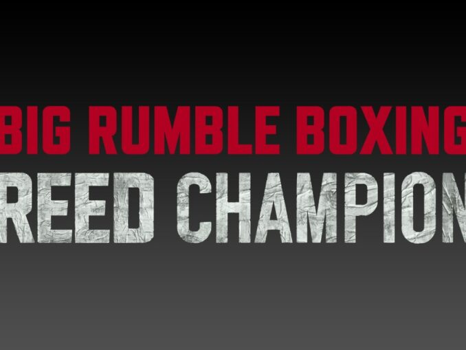 Release - Big Rumble Boxing: Creed Champions