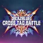 BlazBlue Cross Tag Battle - Additional DLC Characters Trailer