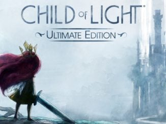 Release - Child of Light® Ultimate Edition