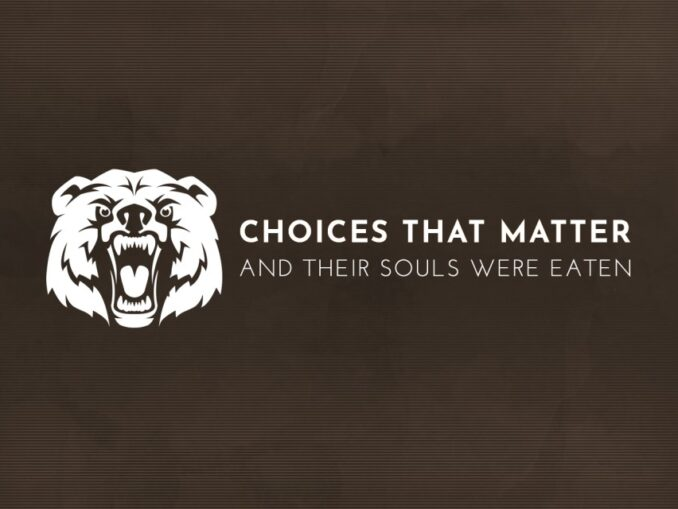 Release - Choices That Matter: And Their Souls Were Eaten