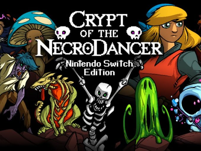Release - Crypt of the NecroDancer: Nintendo Switch Edition