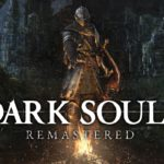 Dark Souls Remastered - 19th October
