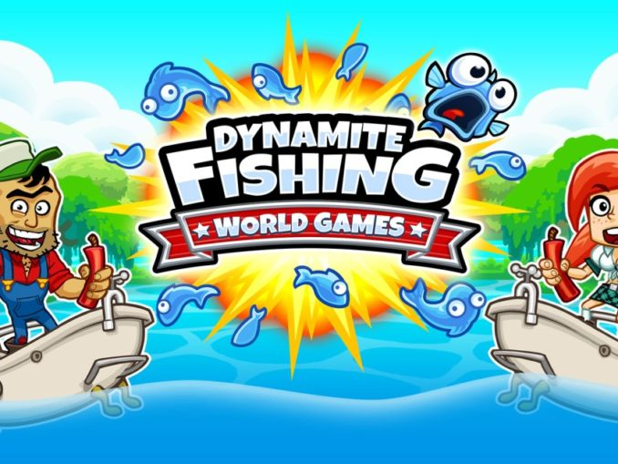 Release - Dynamite Fishing – World Games