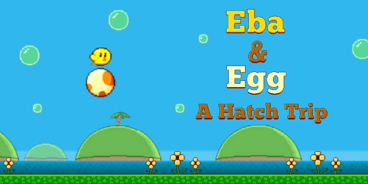 Eba & Egg: A Hatch Trip
