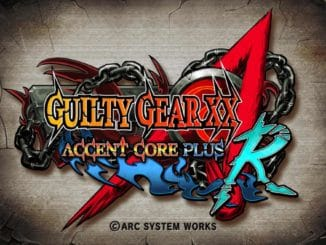 Nieuws - Guilty Gear XX Accent Core Plus R – Komt in 2019