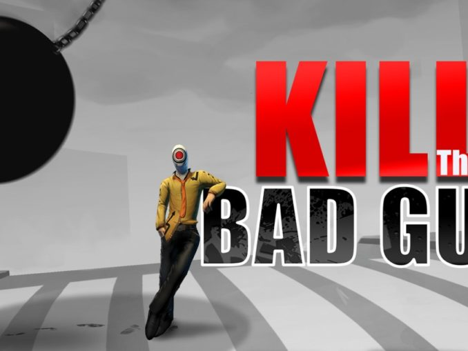 Release - Kill The Bad Guy