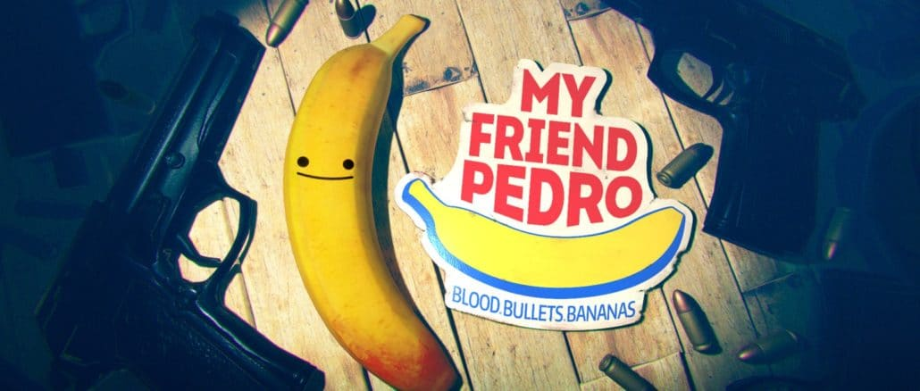 My Friend Pedro – 20 Juni