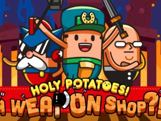 Nieuwe trailer Holy Potatoes! A Weapon Shop?!