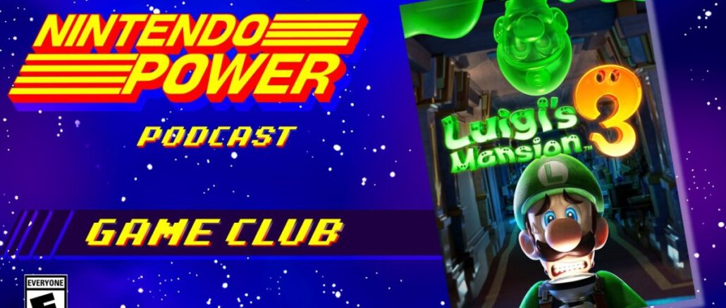 Nintendo Power Podcast Game Club – Luigi's Mansion 3