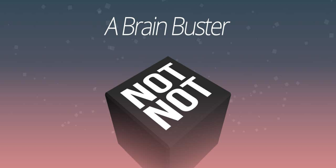 Not Not – A Brain Buster