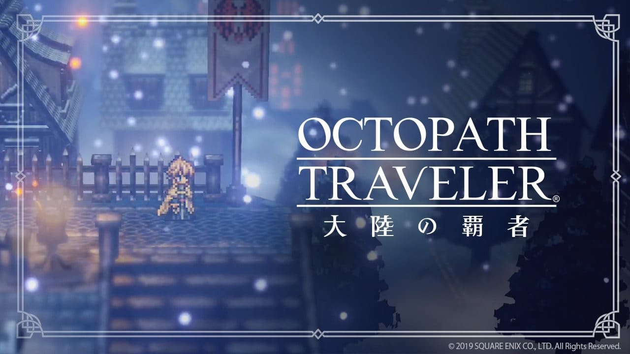 Octopath Traveler: Champions Of The Continent vertraagd
