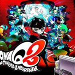 Persona Q2: New Cinema Labyrinth – Phantom Thieves Trailer