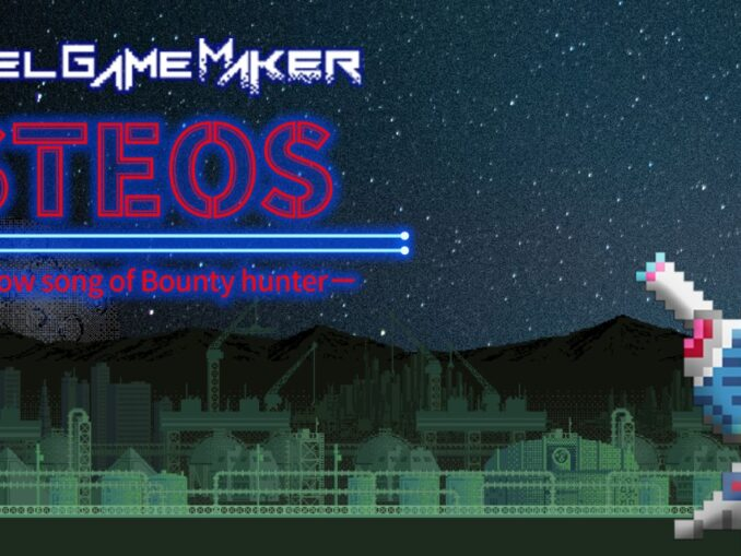 Release - Pixel Game Maker Series STEOS -Sorrow song of Bounty hunter-