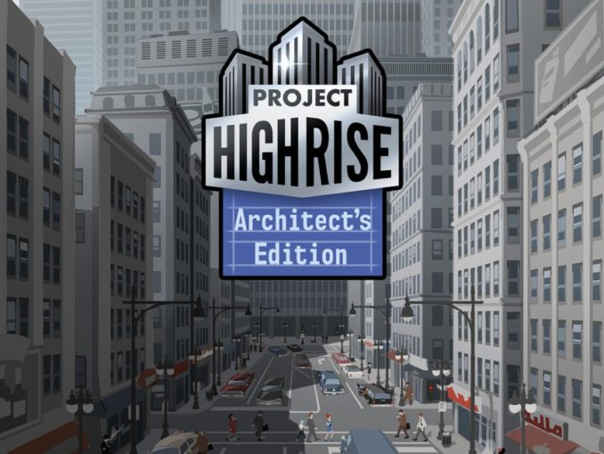 Release - Project Highrise: Architect's Edition