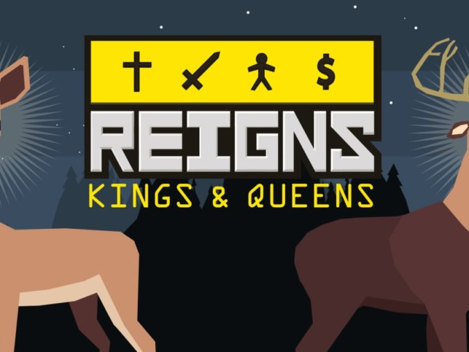 Release - Reigns: Kings & Queens