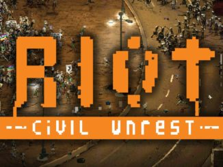 Release - RIOT – Civil Unrest