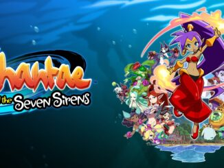 Shantae And The Seven Sirens – Eerste 56 minuten