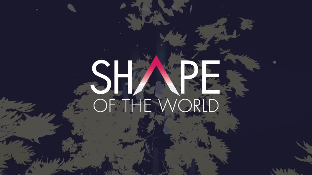 Shape Of The World confirmed