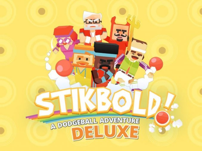 Release - Stikbold! A Dodgeball Adventure DELUXE