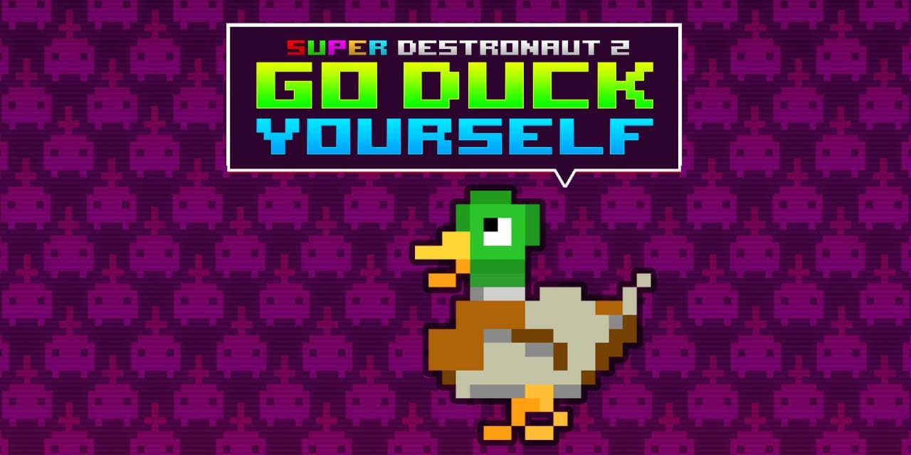Super Destronaut 2: Go Duck Yourself