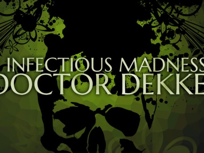 Release - The Infectious Madness of Doctor Dekker