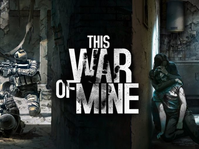 Release - This War of Mine: Complete Edition
