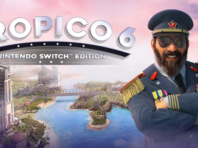Release - Tropico 6 – Nintendo Switch Edition
