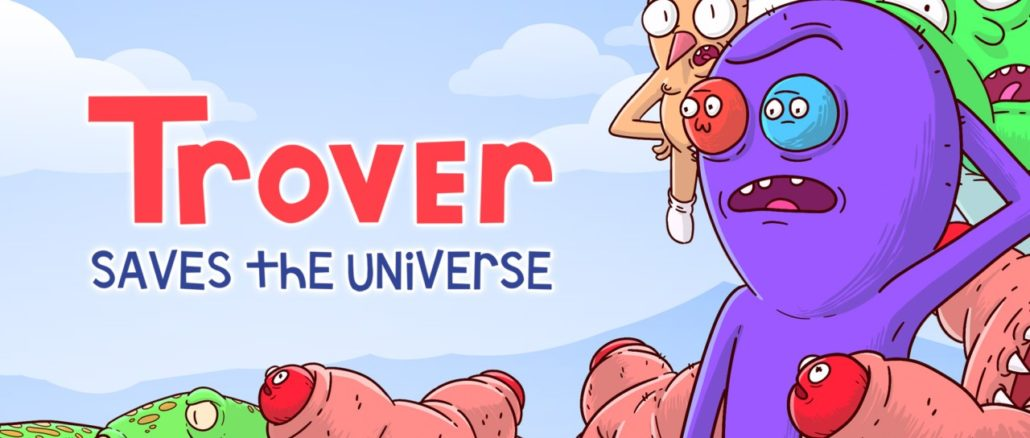 Trover Saves The Universe – Launch Trailer