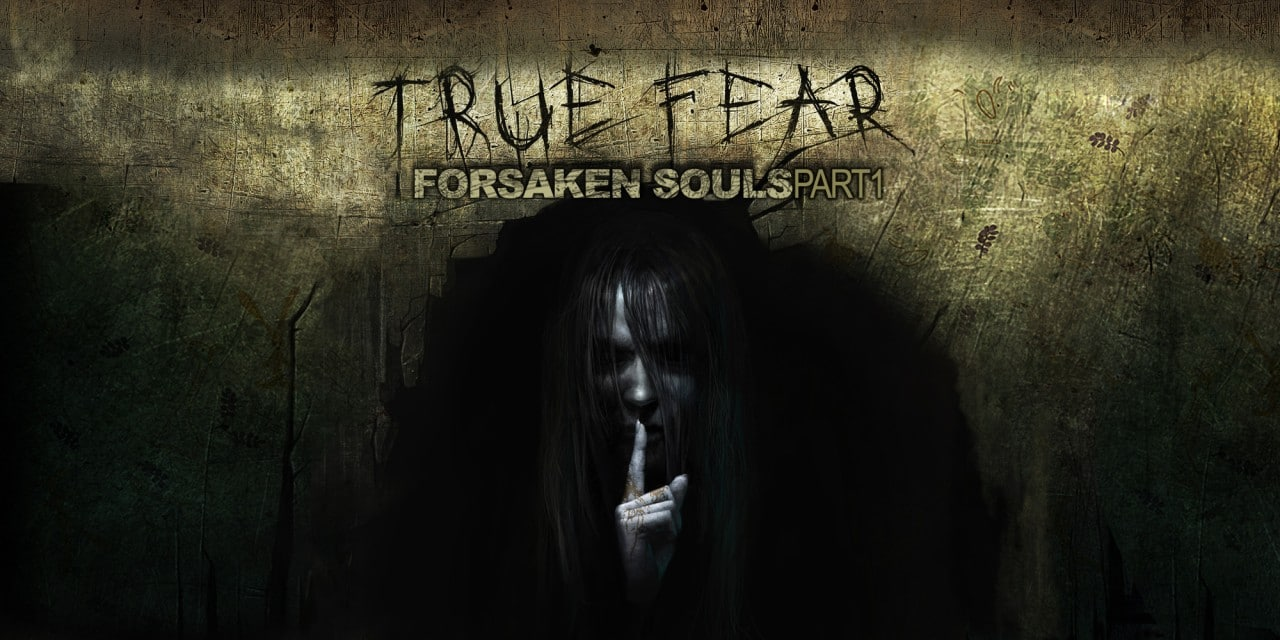 True Fear: Forsaken Souls – Part 1