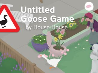 Untitled Goose Game – Unforeseen success, Make games as long as they like