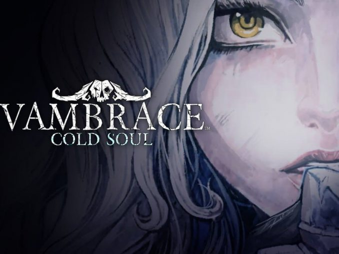News - Vambrace: Cold Soul is nog in ontwikkeling