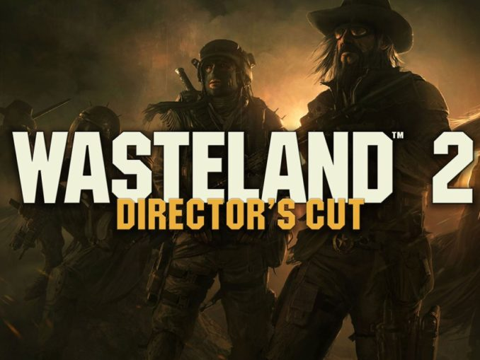 Release - Wasteland 2: Director's Cut