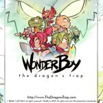 Wonder Boy: The Dragon's Trap retail for Europe inApril